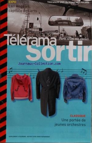 TELERAMA SORTIR [No 2937] du 26/04/2006 - UNE PORTEE DE JEUNES ORCHESTRES - LOS ANGELES - CAPITALE DES ARTS - DANSE - CIE KAFIG - THEATRE - LES NEVROSES SEXUELLES DE NOS PARENTS - LUKAS BARFUS - CLOTILDE HESME - CINEMA - OSS 117 LE CAIRE NID D'ESPIONS - JEAN DUJARDIN - TRANSAMERICA - FELICITY HUFFMAN - ALDO CICCOLINI - BRAIN DAMAGE DR ISRAEL - ELISE CARON - EXPOS - ANDY GOLDSWORTHY - JOHAN VAN DER KEUKEN par Collectif