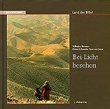 Bei Licht besehen: Land der Bibel (Bild-Botschaft) - Wilhelm Bruners