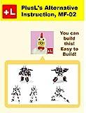 PlusL's Alternative Instruction,MF-02: プラスエル ブロック組みかえレシピ for LEGO MF-02