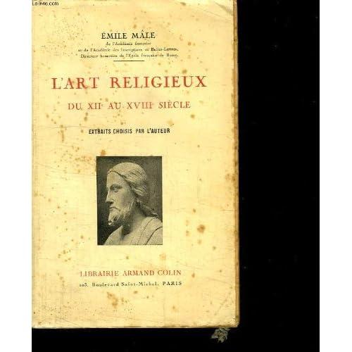 L ART RELIGIEUX DU XII AU XVIII SIECLE. EXTRAITS CHOISIS PAR L AUTEUR.