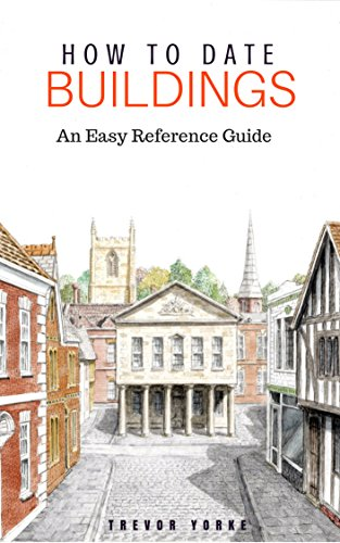 How to Date Buildings: An Easy Reference Guide por Trevor Yorke