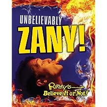 Ripley's Believe It Or Not: Unbelievably Zany (CURIO, Band 7)
