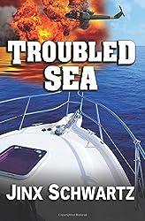 Troubled Sea by Jinx Schwartz (2013-09-23)