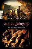 Mörderischer Jahrgang: Ein Wein-Krimi aus Südtirol (Baron Emilio von Ritzfeld-Hechenstein, Band 3) - Michael Böckler