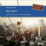 Nur Mut!: Schritt für Schritt in ein mutiges Leben. Impulse und Übungen. Audio-CD. Gelesen von Ulla Evrahr. 1 CD. Laufzeit 79 Minuten.