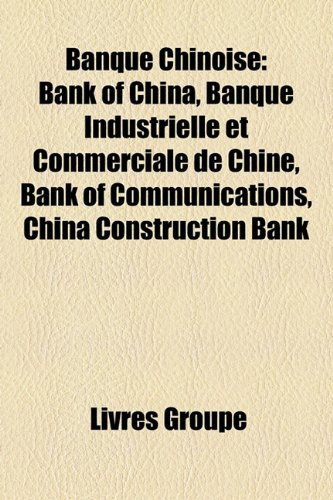 banque-chinoise-bank-of-china-banque-industrielle-et-commerciale-de-chine-bank-of-communications-chi