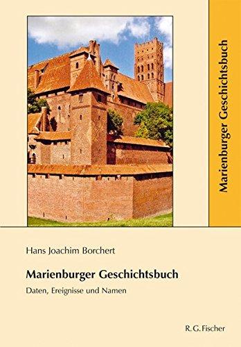 Marienburger Geschichtsbuch: Daten, Ereignisse und Namen