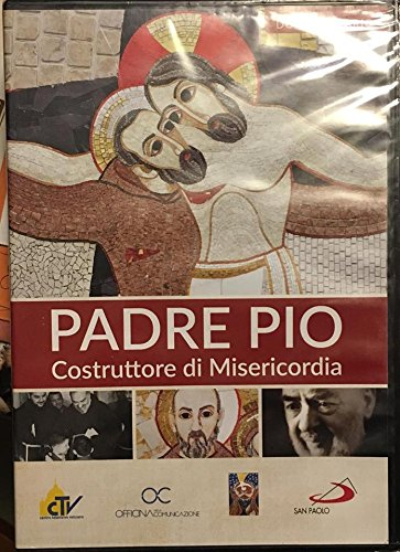 Padre Pio - Costruttore di misericordia