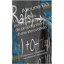 Les Modèles Econométriques de Propagation d'une Innovation: Une revue exhaustive sur plusieurs décennies