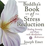 Buddha's Book of Stress Reduction: Finding Serenity and Peace with Mindfulness Meditation by Joseph Emet (2013-12-26)