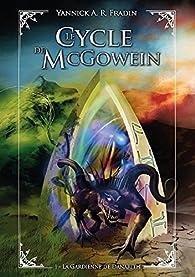 Le Cycle de McGowein, tome 1 : La Gardienne de Danarith par Yannick Fradin