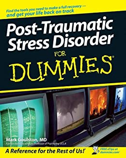 Post-Traumatic Stress Disorder For Dummies par [Goulston MD, Mark]