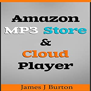 Amazon MP3 Store and Cloud Player: Enjoy Music Wherever You Go