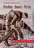 Fischer - Boote - Netze: Geschichte der Fischerei in Schleswig-Holstein