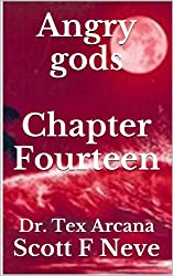 Angry gods Chapter Fourteen (Dr. Tex Arcana Book 14) (English Edition)