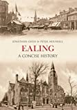 Ealing A Concise History (Amberley Local Books)