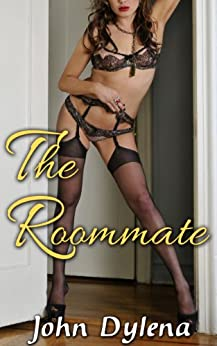 The Roommate (crossdressing, forced feminization, pegging) by [Dylena, John]