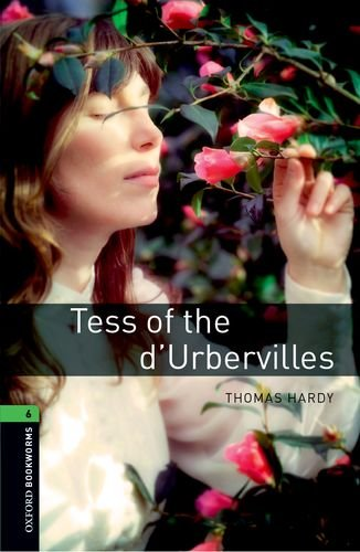 Oxford Bookworms Library: Level 6:: Tess of the d'Urbervilles por Thomas Hardy