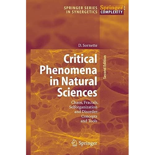 Critical Phenomena in Natural Sciences: Chaos, Fractals, Selforganization and Disorder: Concepts and Tools (Springer Series in Synergetics) by Didier Sornette(2006-04-11)