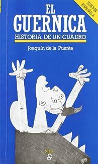 El Guernica: Historia de un cuadro par  Joaquín De la Puente