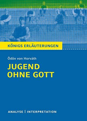 Jugend ohne Gott. Königs Erläuterungen.: Textanalyse und Interpretation mit ausführlicher Inhaltsangabe und Abituraufgaben mit Lösungen