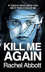 Kill Me Again by Rachel Abbott (2016-06-02)