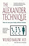 #6: The Alexander Technique: How to Use Your Body without Stress