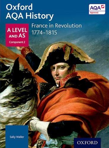 Oxford AQA history for A level. France in revolution 1774-1815. Per le Scuole superiori