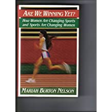 Are We Winning Yet?: How Women Are Changing Sports and Sports Are Changing Women