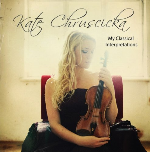 my-classical-interpretations-works-for-violin-kate-chruscicka