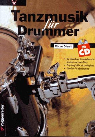 Tanzmusik für Drummer: Die elementaren Grundrhythmen der Standard- und Latein-Tänze