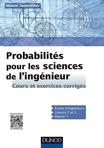 Probabilités pour les sciences de l'ingénieur - Cours et exercices corrigés