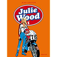 Julie Wood, L'intégrale - Tome 1 (French Edition)