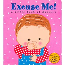 Excuse Me!: A Little Book of Manners