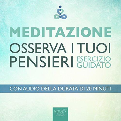 Meditazione - Osserva i tuoi pensieri  Audiolibri