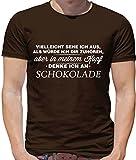 Dressdown Vielleicht Sehe Ich aus als würde Ich Dir zuhören aber in Meinem Kopf Denke Ich an Schokolade - Herren T-Shirt - Schokobraun - XXL