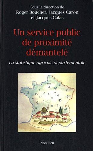Un service public de proximité démantelé : La statistique agricole départementale