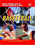 Basketball: Sports Injuries: How to Prevent, Diagnose, and Treat by John D. Wright (2004-01-01)