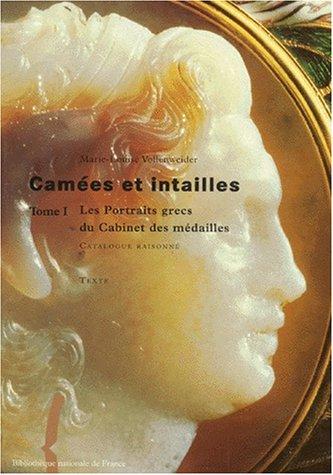 Camées et intailles : Tome 1, Les portraits grecs du Cabinet des médailles