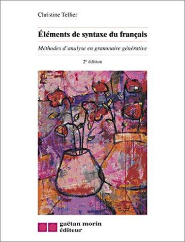 Eléments de syntaxe du français : Méthodes d'analyse en grammaire générative par Christine Tellier