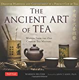 The Ancient Art of Tea: Discover the Secret of Happiness