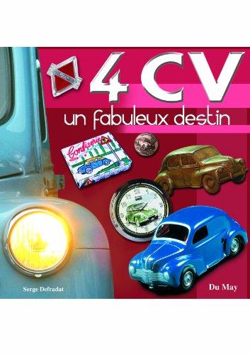 4 CV : Un fabuleux destin par Serge Defradat
