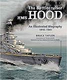 The Battlecruiser HMS Hood: An Illustrated Biography, 1916-1941