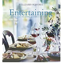Williams-Sonoma Entertaining: Inspired menus for cooking with family and friends by George Dolese (2004-10-01)