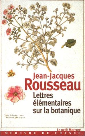 Lettres élémentaires sur la botanique par Jean-Jacques Rousseau