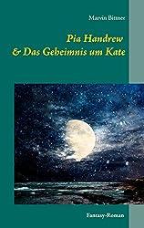 Pia Handrew: & Das Geheimnis um Kate
