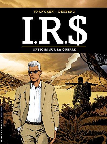 I.R.$ - tome 16 - Options sur la Guerre par Desberg Stephen