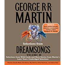 Selections from Dreamsongs, Volume 3: Selections from Wild Cards and More Stories from Martin's Later Years