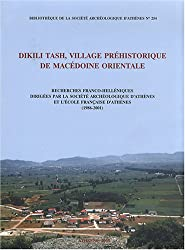 Dikili Tash, village préhistorique de Macédoine orientale : Recherches franco-helléniques