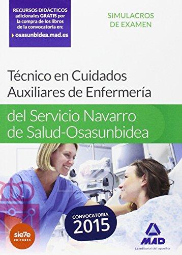 Técnico en Cuidados Auxiliares de Enfermería del Servicio Navarro de Salud-Osasunbidea. Simulacros examen (Osasunbidea 2015)